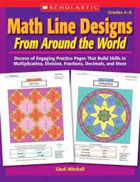 Math Line Designs From Around The World 4 6 Math Line Designs From Around The World Grades 4 6 By Cindi