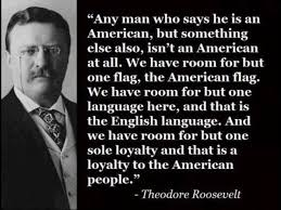 Illegal Aliens HATE This Teddy Roosevelt Quote And For GOOD Delectable Teddy Roosevelt Quotes