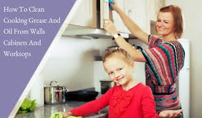 to clean cooking grease and oil from