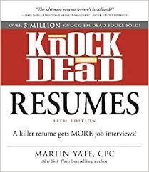Knock 'em Dead Resumes: A Killer Resume Gets More Job Interviews!: Martin  Yate CPC: 9781440579073: Amazon.com: Books