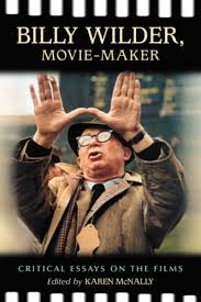 bernardo bertolucci great director profile • senses of cinema billy wilder movie maker critical essays on the films edited by karen mcnally