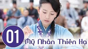 1️⃣Mỹ Nhân Thiên Hạ Tập 1   Thuyết Minh   Phim Tình Cảm Trung Quốc Hay ™️  Hayhd.vn