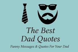 Best Dad Quotes Mesmerizing Funny Father's Day Quotes Messages For Your Dad