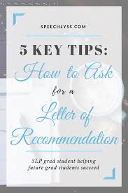 Tips For Asking For A Letter Of Recommendation How To Ask For A Letter Of Recommendation College Tips And