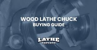Wood Lathe Chuck How To Buy The Right Chuck Lathe Experts
