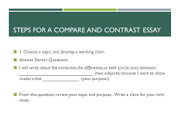 compare and contrast writing do these activities on your own paper  steps for a compare and contrast essay 1 choose a topic and develop a working