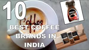 coffee brand names.  Names 10 Best Coffee Brands In India 2017 To Brand Names A
