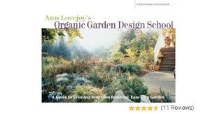 Small Picture Ann Lovejoys Organic Garden Design School A Rodale Organic
