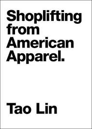 shoplifting from american apparel by tao lin 6096464