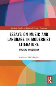 essays on music and language in modernist literature musical  essays on music and language in modernist literature