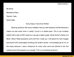useless heading my mandatory class teacher i hate earlier useless heading 1my mandatory class teacher i hate earlier dateevery essay i have ever written