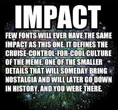 The meme font. - Imgur via Relatably.com