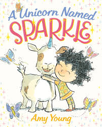 a unicorn named sparkle a picture book amy young 9780374301859 amazon books