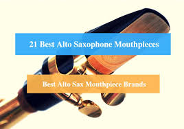 21 Best Alto Saxophone Mouthpiece Reviews 2019 Best Alto