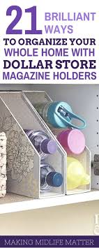 Dollar Store Magazine Holder New 32 Brilliant Ways To Organize Your Whole Home With Dollar Store