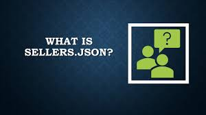 what is sellers json