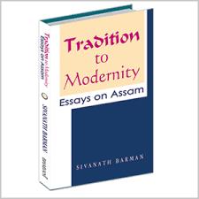 tradition to modernity essays on assam bhabani books tradition to modernity essays on assam