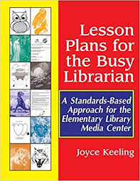 Elementry Lesson Plans Amazon Com Lesson Plans For The Busy Librarian A Standards Based