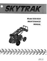 jlg skytrak telehandlers 5030 6034 ansi maintenance manual pdf repair manual jlg skytrak telehandlers 5030 6034 ansi maintenance manual pdf