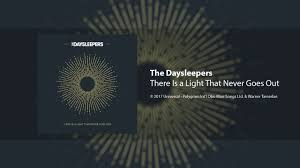 There Is A Light That Never Goes The Daysleepers There Is A Light That Never Goes Out The Smiths Cover