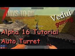 7 Days To Die Vending Machine Unique 48 Days To Die Auto Turret Tutorial Alpha 48 Gameplay YouTube