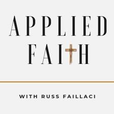 Applied Faith: With Russ Faillaci