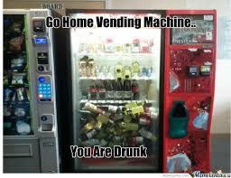 Vending Machine Meme Stunning Go Home Vending Machine By Hightech Meme Center