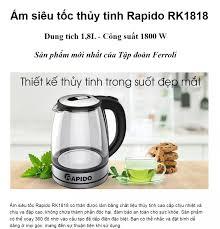 ⭐[HOT] Ấm siêu tốc thủy tinh Rapido - Ferroli RK1818 18L – Thủy tinh cao  cấp chịu nhiệt – Tay cầm cách nhiệt chắc chắn – Bảo hành chính hãng: Mua bán