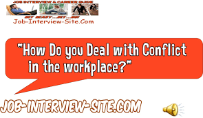 how do you deal conflict interview question and answer how do you deal conflict interview question and answer