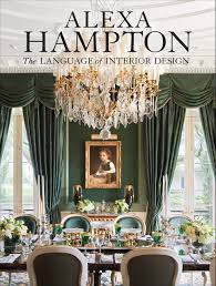 Lunch with Alexa Hampton: The Language of Interior Design