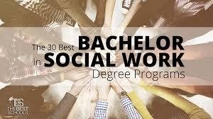 The 30 Best Bachelor In Social Work Degree Programs The Best Schools
