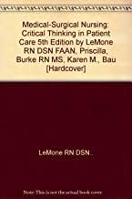 Medical-Surgical Nursing: Critical Thinking in Patient Care 5th Edition by  LeMone RN DSN FAAN, Priscilla, Burke RN MS, Karen M., Bau [Hardcover]:  LeMone RN DSN..: Amazon.com: Books
