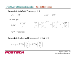lee cmse postech ac kr first law of thermodynamics special processes reversible adiabatic process q 0 for ideal gas reversible isothermal