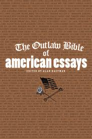 the outlaw bible of american essays by s a griffin 164907