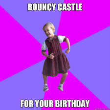 bouncy castle for your birthday - Socially awesome kindergartener ... via Relatably.com
