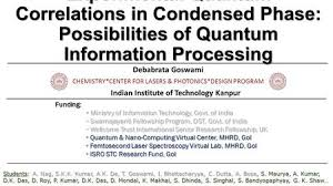 femtosecond chemistry. experimental quantum correlations in condensed phase: possibilities of information processing debabrata goswami chemistry* femtosecond chemistry