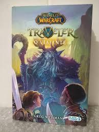 World of Warcraft: Traveler - O Viajante - Greg Weisman - Seboterapia -  Livros