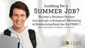 planning to have a summer job goldlife nation are you looking for a summer job become one of goldlife s new business partners and get one 1 glutapearl whitening and moisturizing bar upon