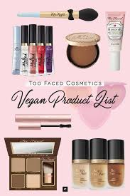 too faced cosmetics is a por makeup brand available at sephora too faced does not test on s and they do not sell in foreign markets that may
