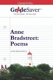 anne bradstreet poems essays gradesaver anne bradstreet poems anne bradstreet
