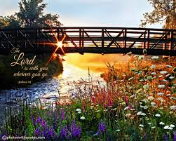 Beautiful Day Bible Quotes Best Of The LORD Is With You Wherever You Go Joshua 2424 A CHRISTIAN