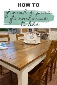 how to finish a pine farmhouse table