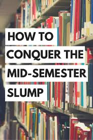 17 best images about college study guides tips how to conquer the mid semester slump first semester of collegecollege