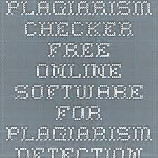 best plagiarism checker ideas check for  plagiarism checker online software for plagiarism detection