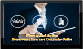 Where To Find The Best Homeowners Insurance Companies Online
