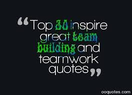 Team Building Quotes Inspiration Team Building Quotes Impressive Top 48 Inspire Great Team Building