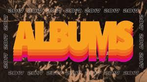Afbeeldingsresultaat voor albums of 2017