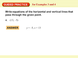 guided practice for examples 3 and 4 write equations of the horizontal and vertical lines