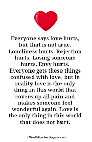 Love Hurts Quotes Interesting Love Doesn't Hurt Heartfelt Love And Life Quotes