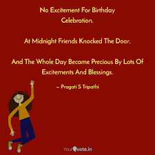 No Excitement For Birthda Quotes Writings By Pragati S